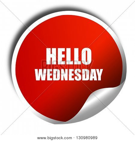hello wednesday, 3D rendering, red sticker with white text