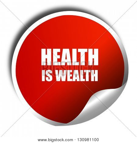 health is wealth, 3D rendering, red sticker with white text