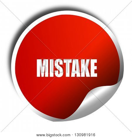mistake, 3D rendering, red sticker with white text