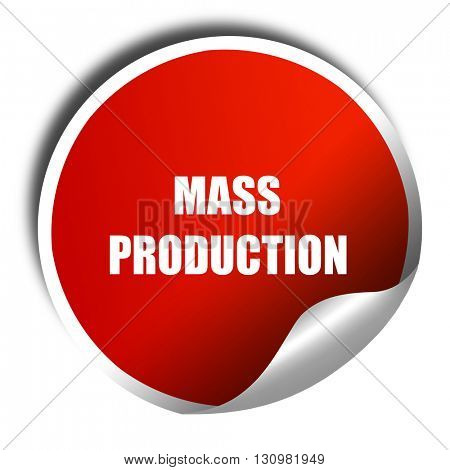 mass production, 3D rendering, red sticker with white text