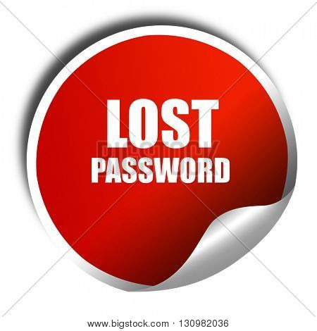 lost password, 3D rendering, red sticker with white text