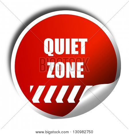 Quiet zone sign, 3D rendering, red sticker with white text