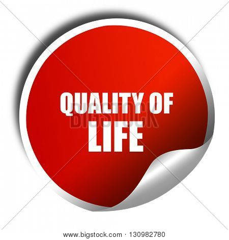 quality of life, 3D rendering, red sticker with white text