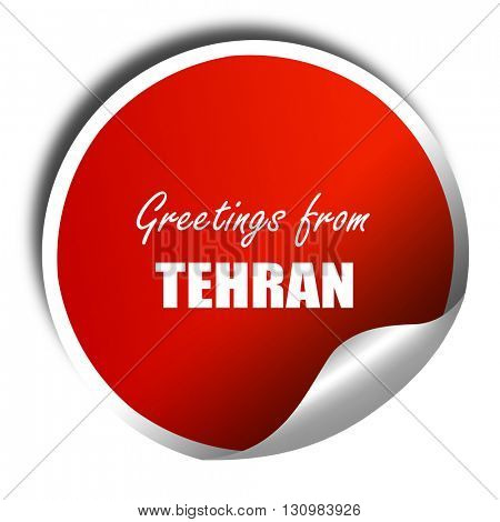 Greetings from tehran, 3D rendering, red sticker with white text