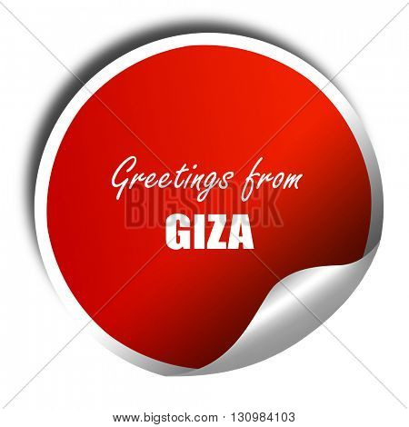 Greetings from giza, 3D rendering, red sticker with white text