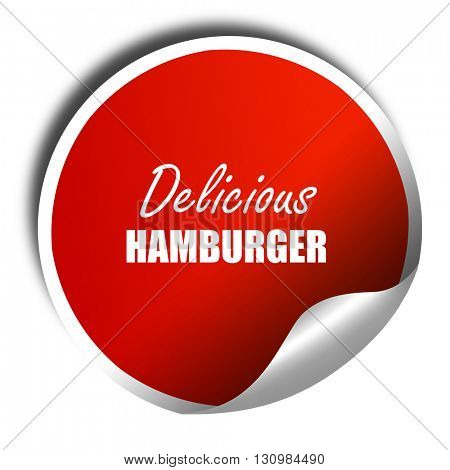 Delicious hamburger sign, 3D rendering, red sticker with white t