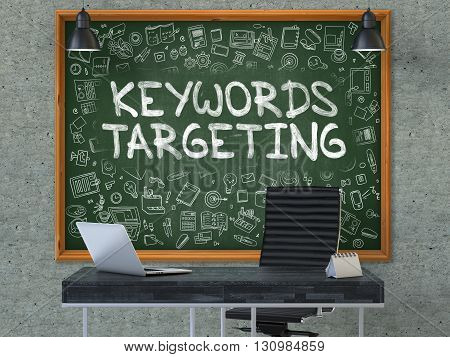 Keywords Targeting - Hand Drawn on Green Chalkboard in Modern Office Workplace. Illustration with Doodle Design Elements. 3D.