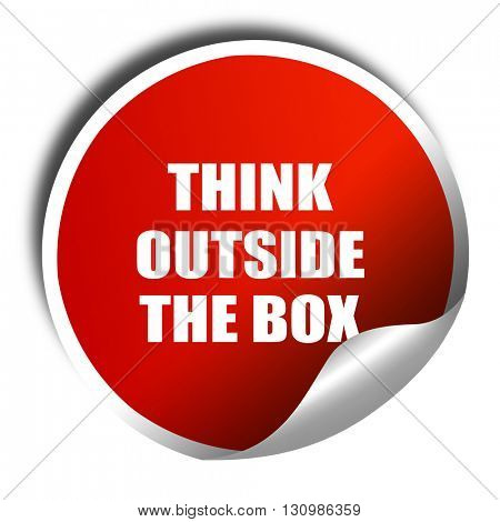 think outside the box, 3D rendering, red sticker with white text