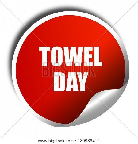 towel day, 3D rendering, red sticker with white text