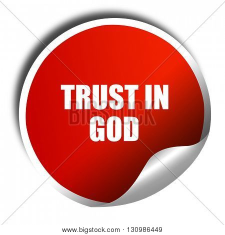 trust in god, 3D rendering, red sticker with white text