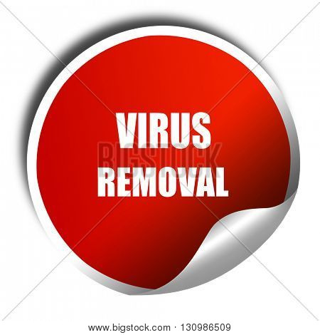 Virus removal background, 3D rendering, red sticker with white t
