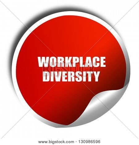workplace diversity, 3D rendering, red sticker with white text