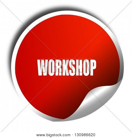 workshop, 3D rendering, red sticker with white text