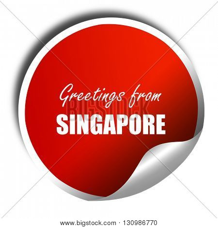 Greetings from singapore, 3D rendering, red sticker with white t