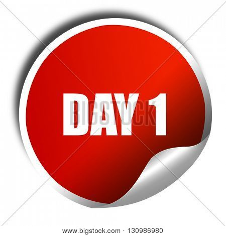 day 1, 3D rendering, red sticker with white text