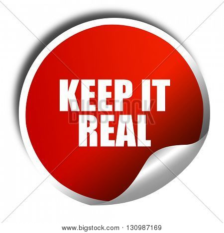keep it real, 3D rendering, red sticker with white text