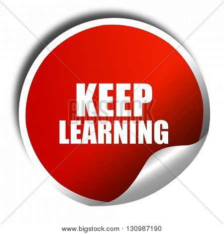 keep learning, 3D rendering, red sticker with white text