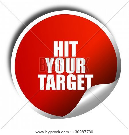 hit your target, 3D rendering, red sticker with white text