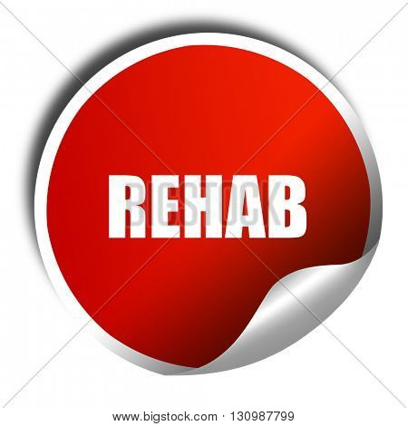 rehab, 3D rendering, red sticker with white text
