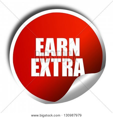 earn extra, 3D rendering, red sticker with white text