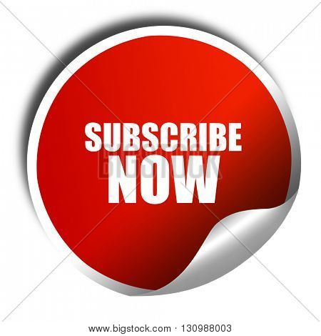 subscribe now, 3D rendering, red sticker with white text