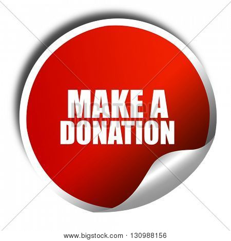 make a donation, 3D rendering, red sticker with white text