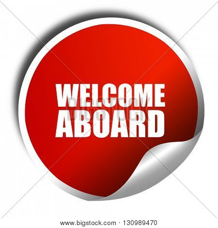 welcome aboard, 3D rendering, red sticker with white text
