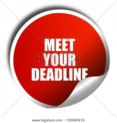 meet your deadline, 3D rendering, red sticker with white text