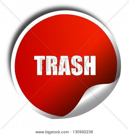 trash, 3D rendering, red sticker with white text