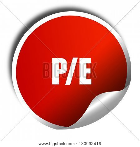 p/e, 3D rendering, red sticker with white text