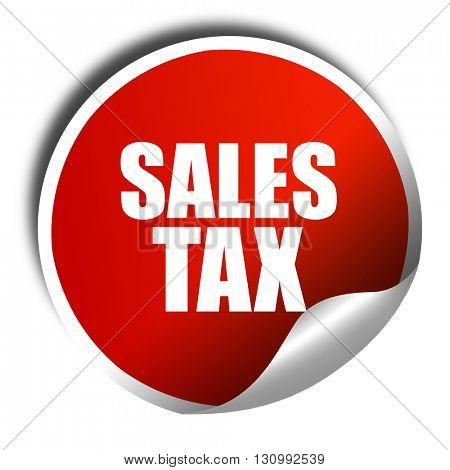 sales tax, 3D rendering, red sticker with white text