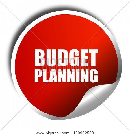 budget planning, 3D rendering, red sticker with white text