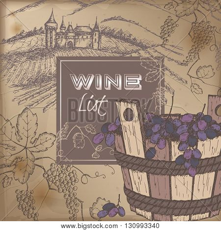 Color wine list template with castle, vineyard and grapes in wooden bucket on vintage background. Great for restaurants, cafes, bars, markets, grocery stores, organic shops, food label design.