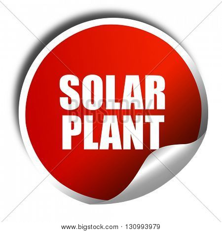 solar plant, 3D rendering, red sticker with white text