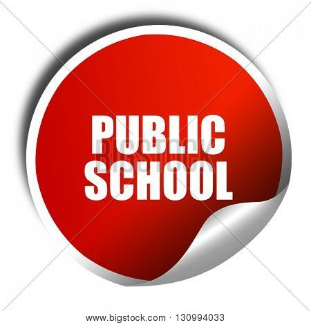 public school, 3D rendering, red sticker with white text