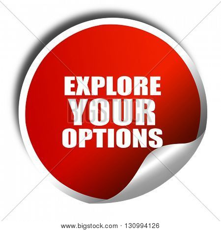 explore your options, 3D rendering, red sticker with white text