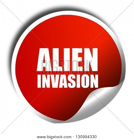 alien invasion, 3D rendering, red sticker with white text