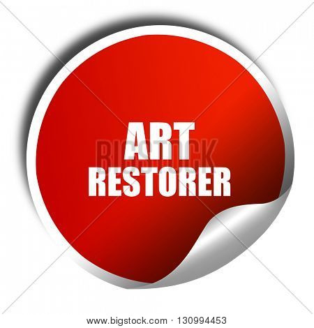 art restorer, 3D rendering, red sticker with white text