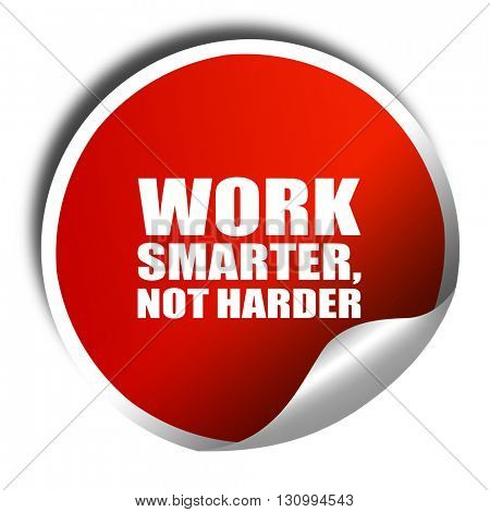 work smarter not harder, 3D rendering, red sticker with white te