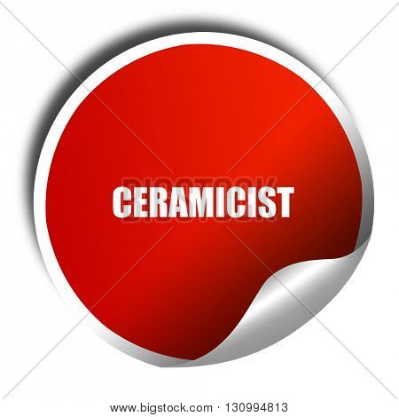 ceramicist, 3D rendering, red sticker with white text
