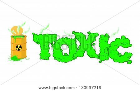 Toxic Text. Poisonous Green Fumes. Open Barrel With Hazardous Liquid. Venomous Waste Letters. Nuclea