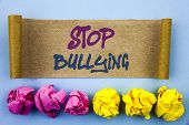 Handwriting Text Showing Stop Bullying. Concept Meaning Awareness Problem About Violence Abuse Bully poster