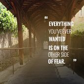 Inspirational Quote everything You Have Ever Wanted Is On The Other Side Of Fear On Blurred Backgr poster