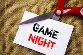Handwriting Text Showing Game Night. Conceptual Photo Entertainment Fun Play Time Event For Gaming W poster