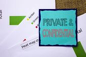 Conceptual Writing Text Showing Private And Confidential. Concept Meaning Security Secret Sensitive  poster