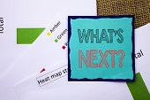 Conceptual Writing Text Showing What Is Next Question. Concept Meaning Next Future Plan Vision Progr poster