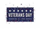 Veterans Day - Honoring All Who Served Greeting Card. Frame With Inscription On Patriotic Background poster