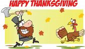 picture of chase  - Happy Thanksgiving Greeting With Pilgrim Chasing With Axe A Turkey Cartoon Character - JPG