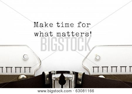 Make Time For What Matters Typewriter
