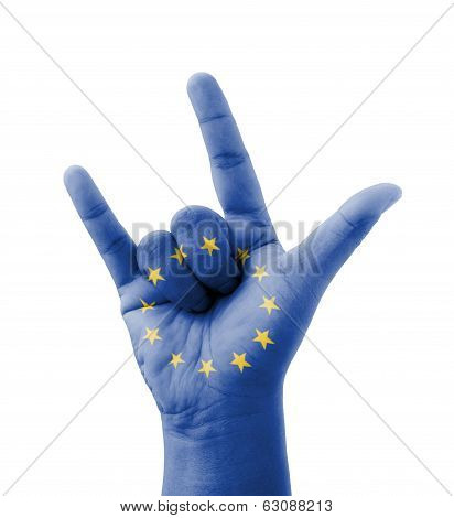 Hand Making I Love You Sign, Eu (european Union) Flag Painted, Multi Purpose Concept - Isolated On W